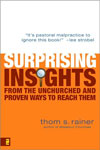 Surprising Insights from the Unchurched, Thom s. Rainer
